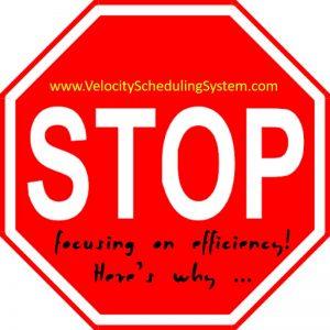 Stop focusing on efficiency!